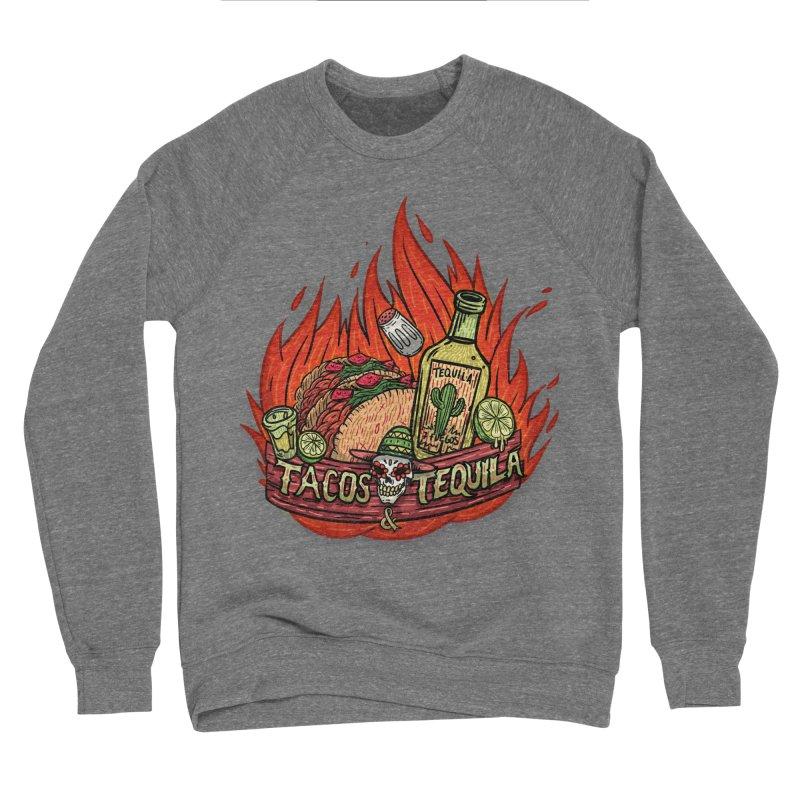 Love Tacos&Tequila Men's Sponge Fleece Sweatshirt by creativosindueno's Artist Shop