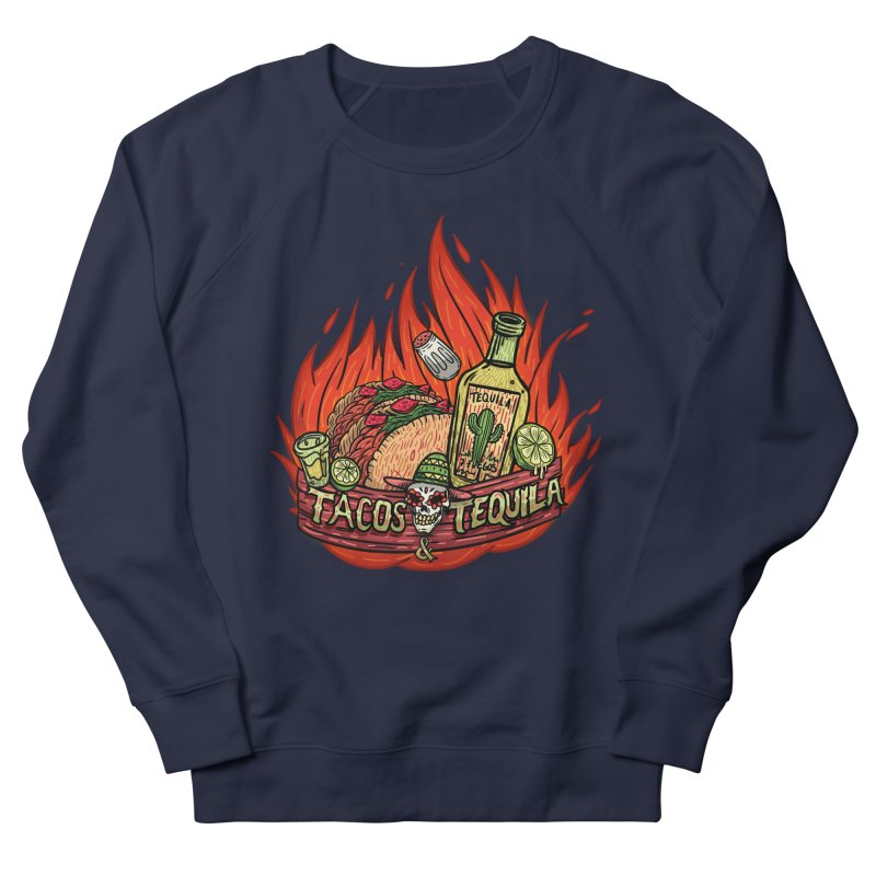 Love Tacos&Tequila Men's French Terry Sweatshirt by creativosindueno's Artist Shop