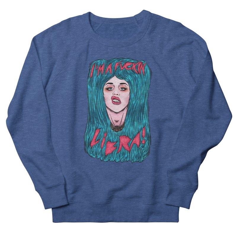 I'm a fuckin libra! Women's Sweatshirt by creativosindueno's Artist Shop