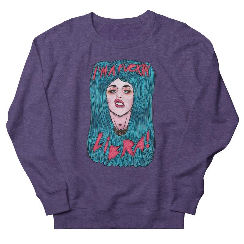 I'm a fuckin libra! Women's French Terry Sweatshirt by creativosindueno's Artist Shop