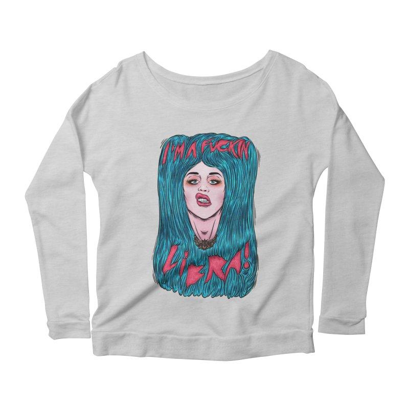 I'm a fuckin libra! Women's Scoop Neck Longsleeve T-Shirt by creativosindueno's Artist Shop