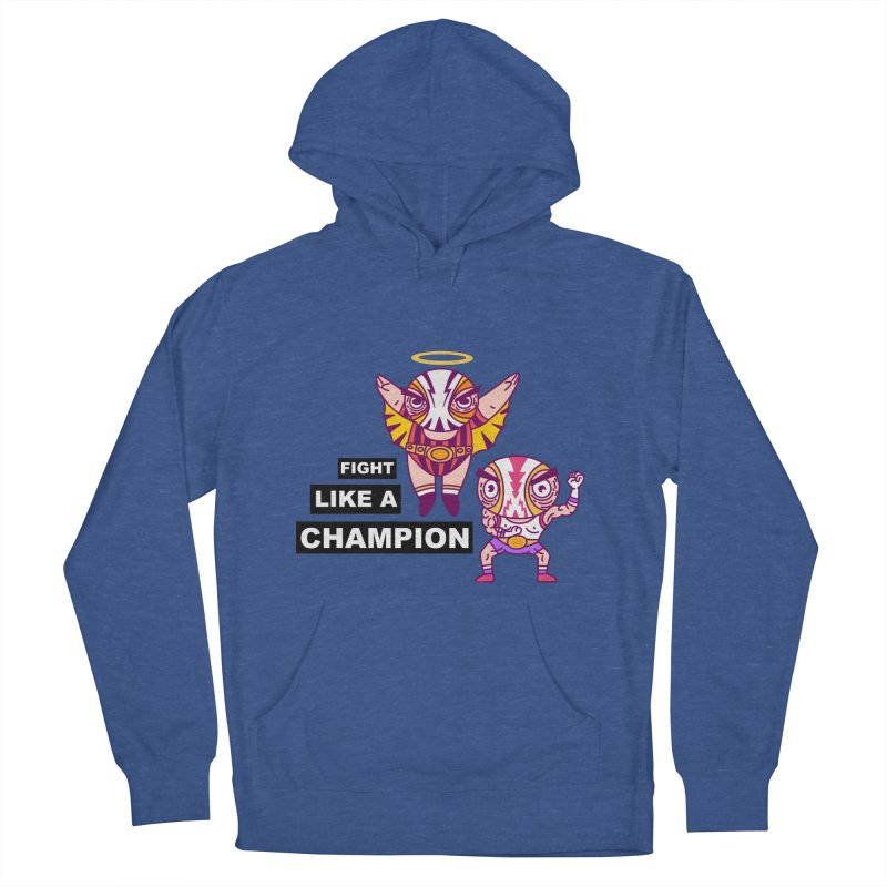 fight like a champion Women's French Terry Pullover Hoody by creativosindueno's Artist Shop