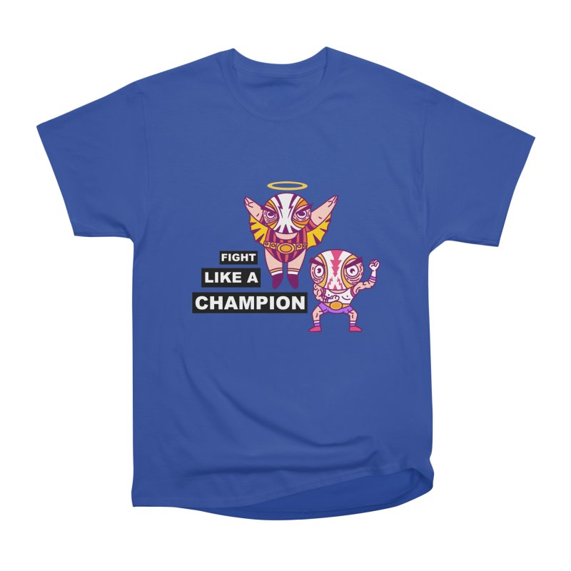 fight like a champion Men's Heavyweight T-Shirt by creativosindueno's Artist Shop