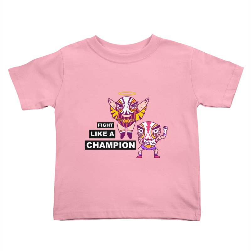 fight like a champion Kids Toddler T-Shirt by creativosindueno's Artist Shop