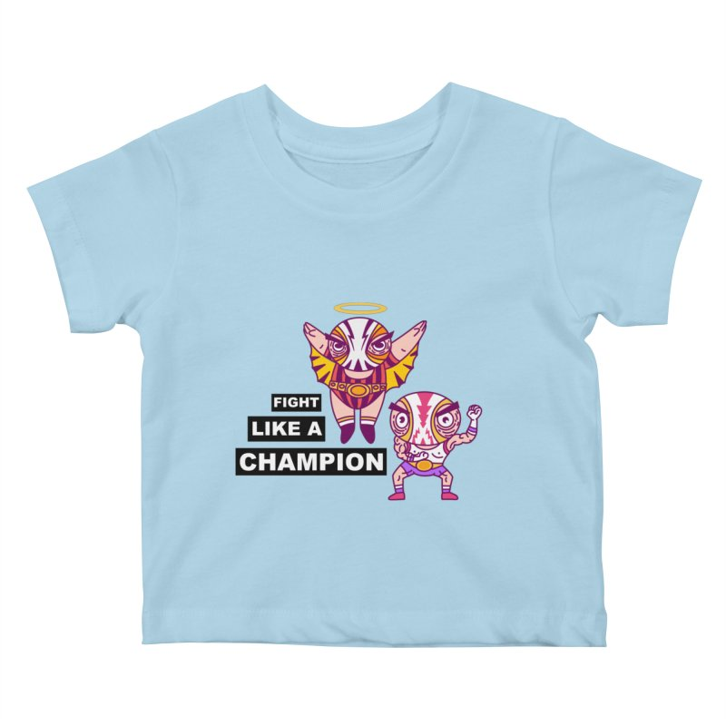 fight like a champion Kids Baby T-Shirt by creativosindueno's Artist Shop
