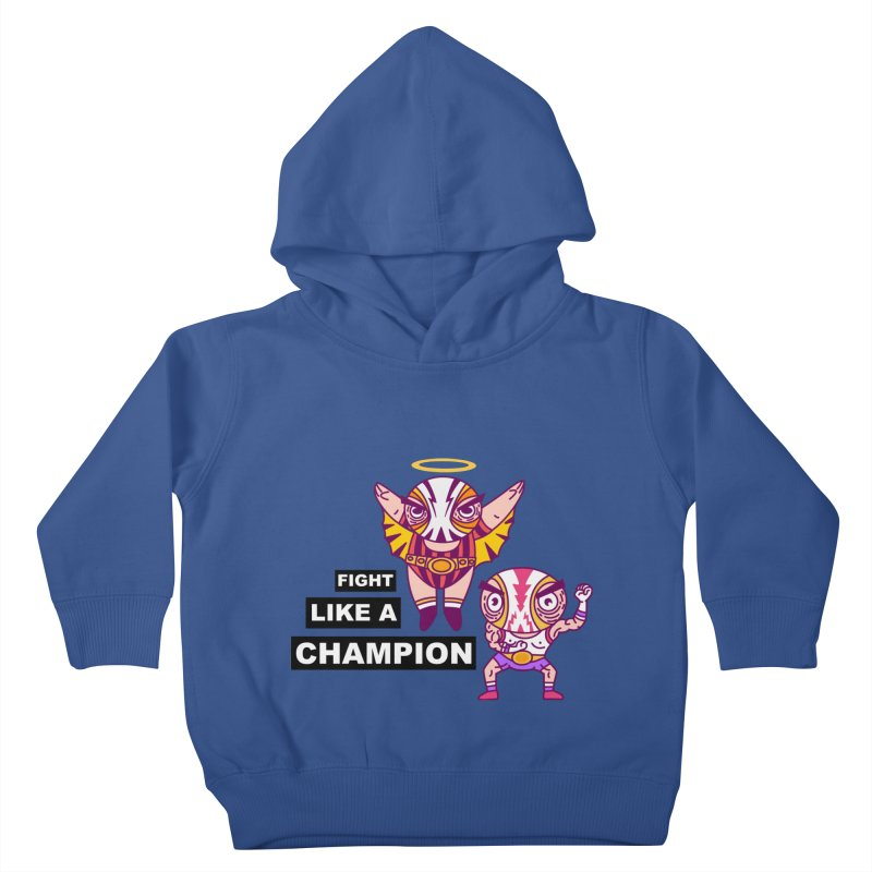 fight like a champion Kids Toddler Pullover Hoody by creativosindueno's Artist Shop