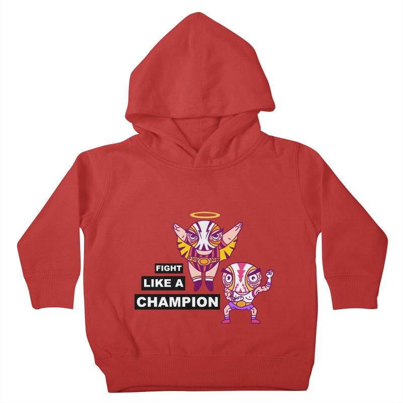 fight like a champion Kids Toddler Pullover Hoody by creativosindueno's Artist Shop
