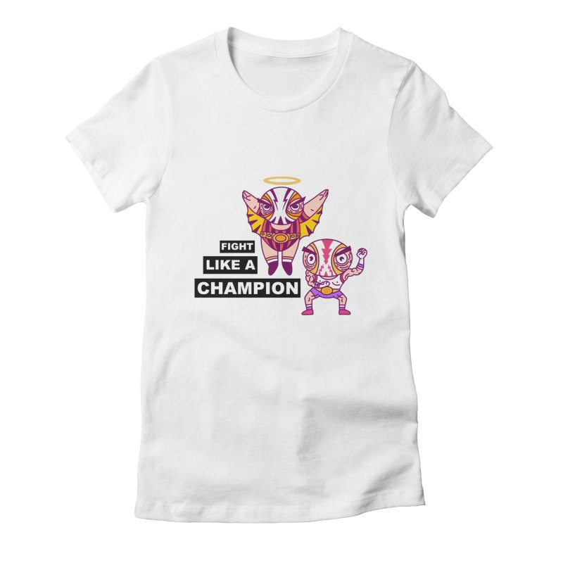 fight like a champion Women's Fitted T-Shirt by creativosindueno's Artist Shop