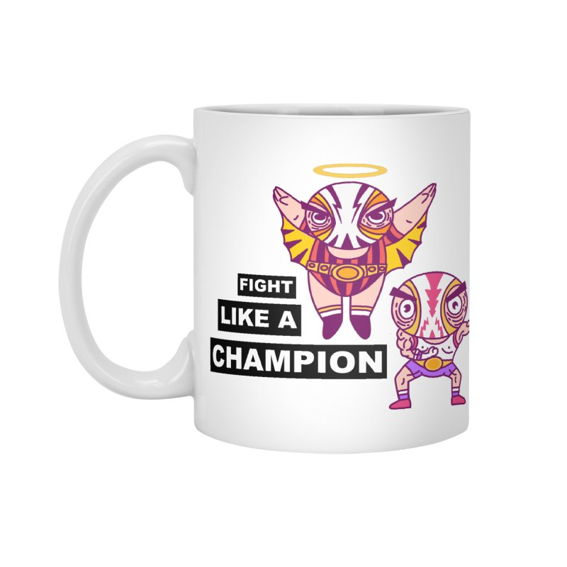 fight like a champion Accessories Mug by creativosindueno's Artist Shop