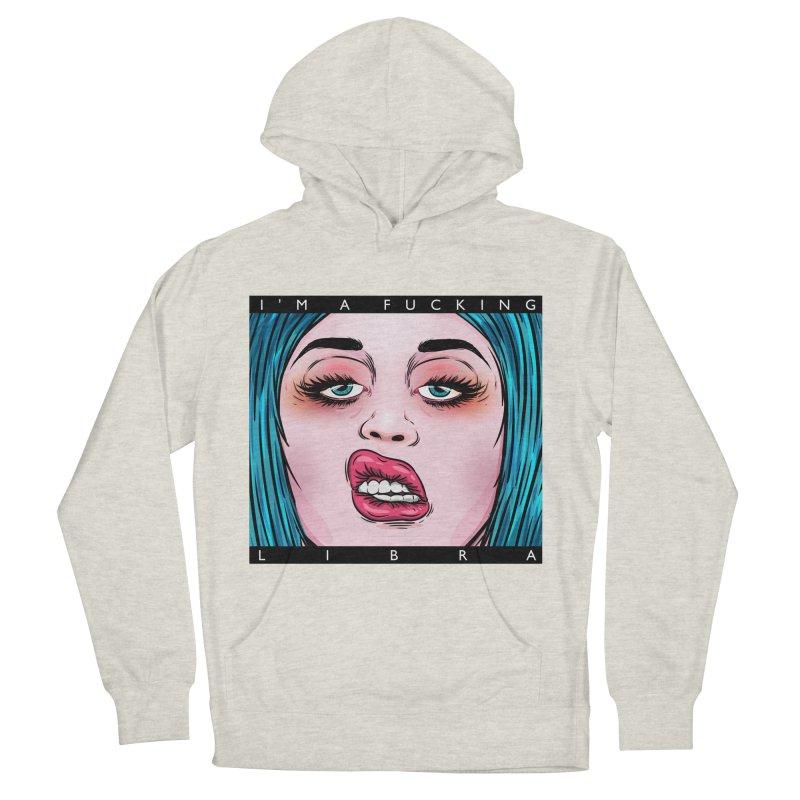 I'm a fucking libra! Women's Pullover Hoody by creativosindueno's Artist Shop