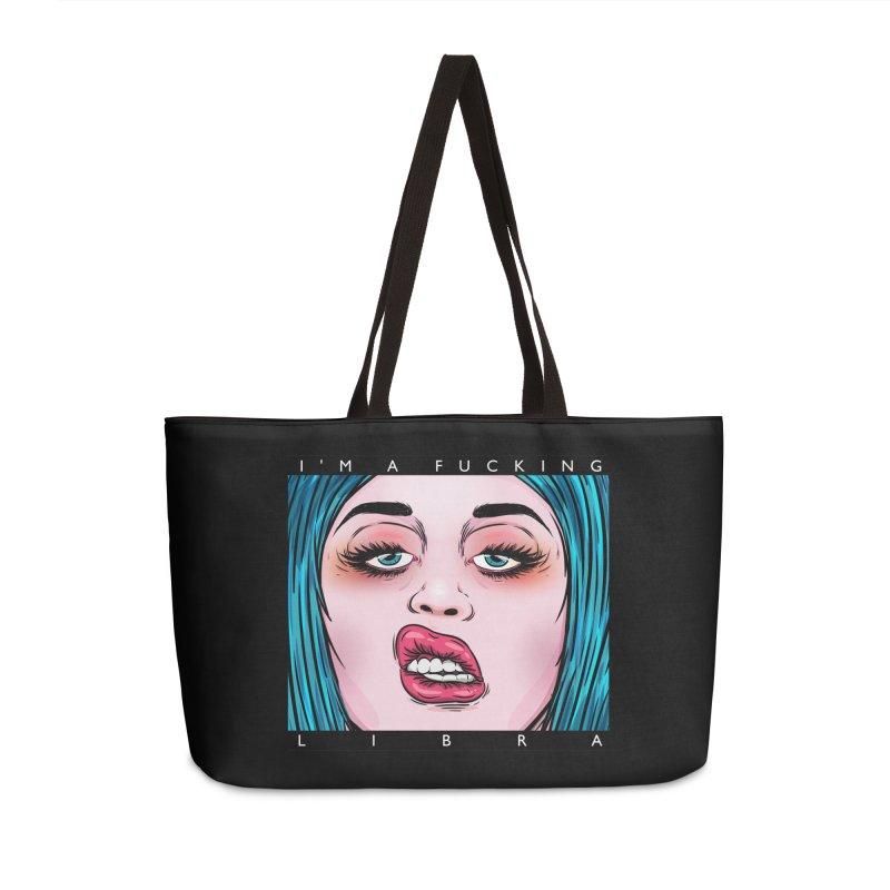 I'm a fucking libra! Accessories Weekender Bag Bag by creativosindueno's Artist Shop