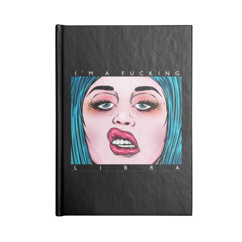 I'm a fucking libra! Accessories Notebook by creativosindueno's Artist Shop