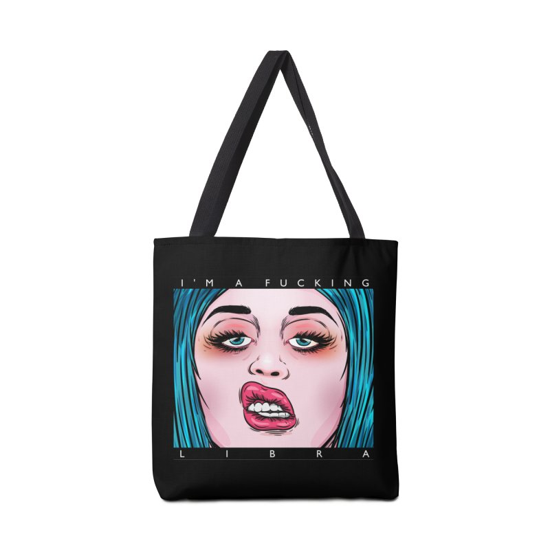 I'm a fucking libra! Accessories Bag by creativosindueno's Artist Shop