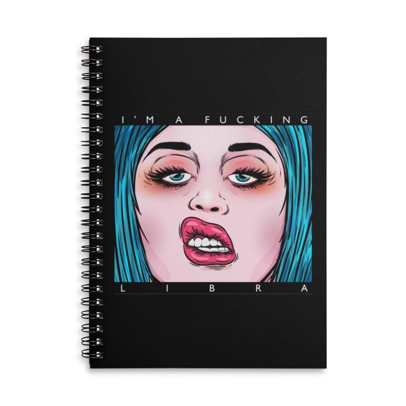 I'm a fucking libra! Accessories Lined Spiral Notebook by creativosindueno's Artist Shop