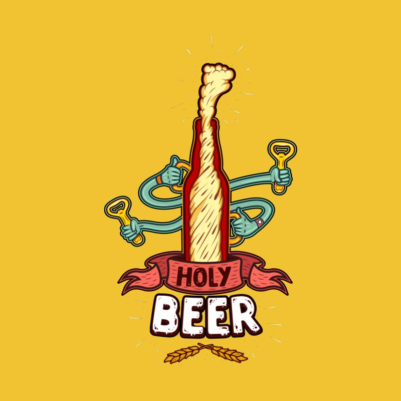 HolyBeer! None  by creativosindueno's Artist Shop
