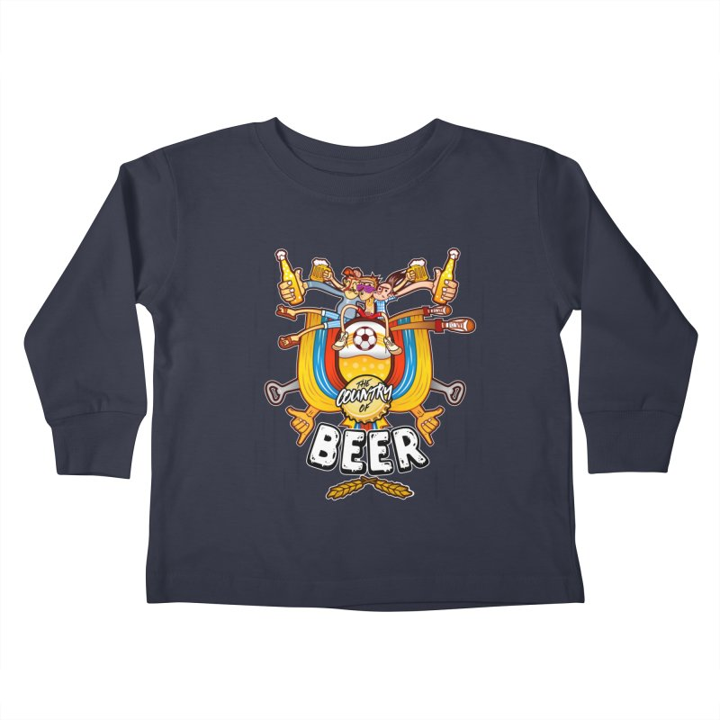 The Country of Beer! Kids Toddler Longsleeve T-Shirt by creativosindueno's Artist Shop