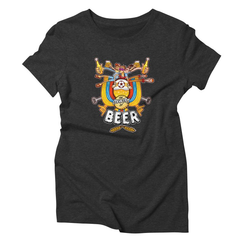 The Country of Beer! Women's Triblend T-shirt by creativosindueno's Artist Shop