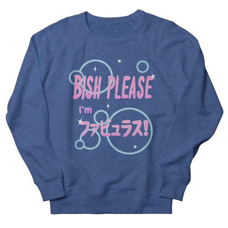 Fabulous! Women's French Terry Sweatshirt by Creaturista's Fine Goods