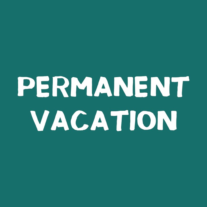 Permanent Vacation Men's T-Shirt by C R E W
