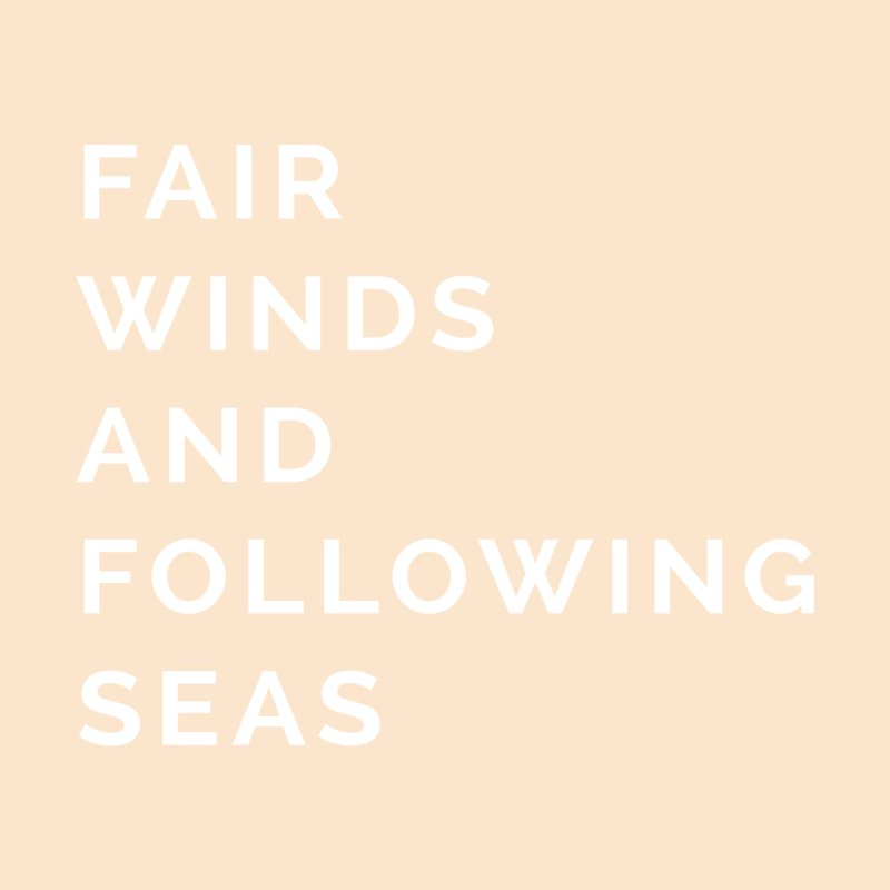 Fair Winds & Following Seas Women's T-Shirt by C R E W
