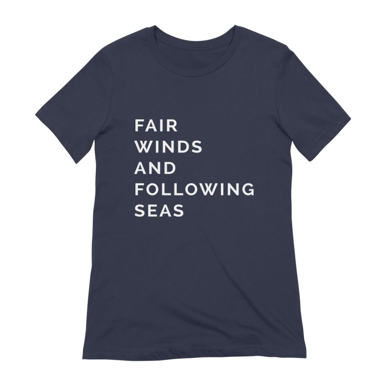 Fair Winds & Following Seas Women's Extra Soft T-Shirt by C R E W