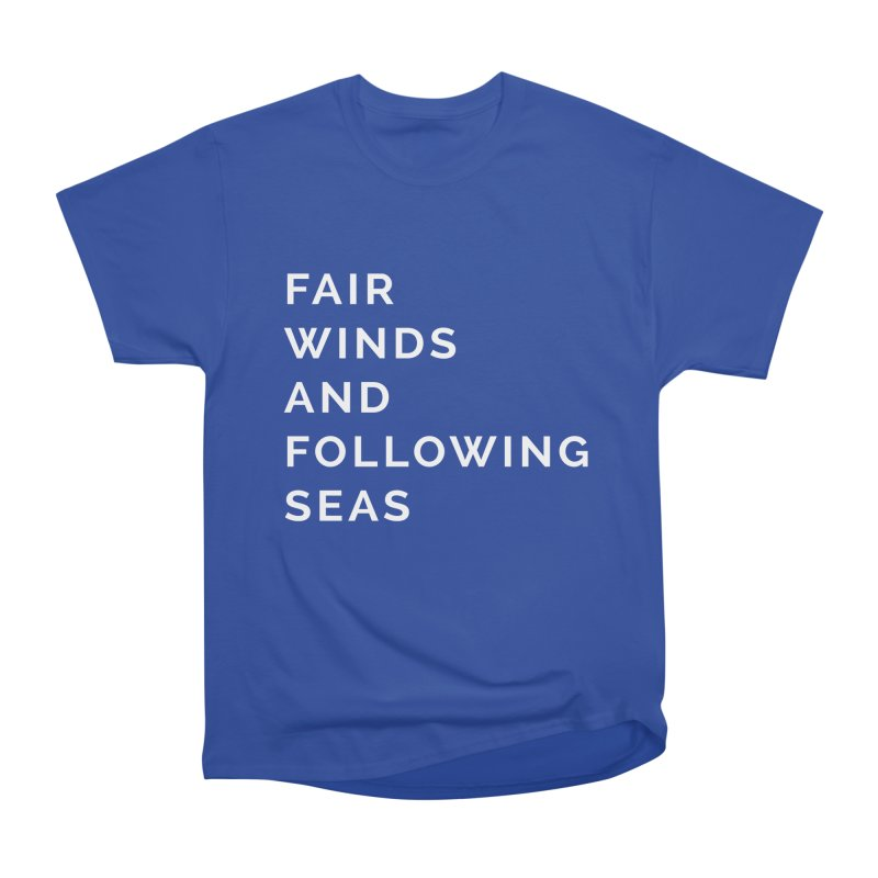 Fair Winds & Following Seas Women's T-Shirt by C R E W
