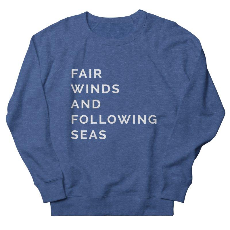 Fair Winds & Following Seas Men's Sweatshirt by C R E W