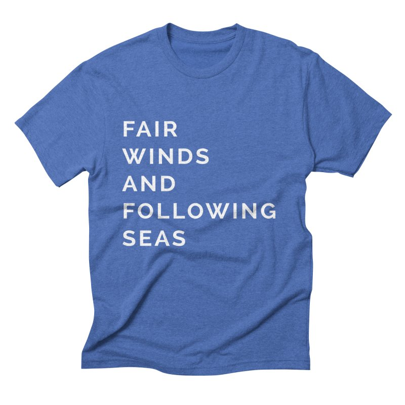 Fair Winds & Following Seas in Men's Triblend T-Shirt Blue Triblend by C R E W