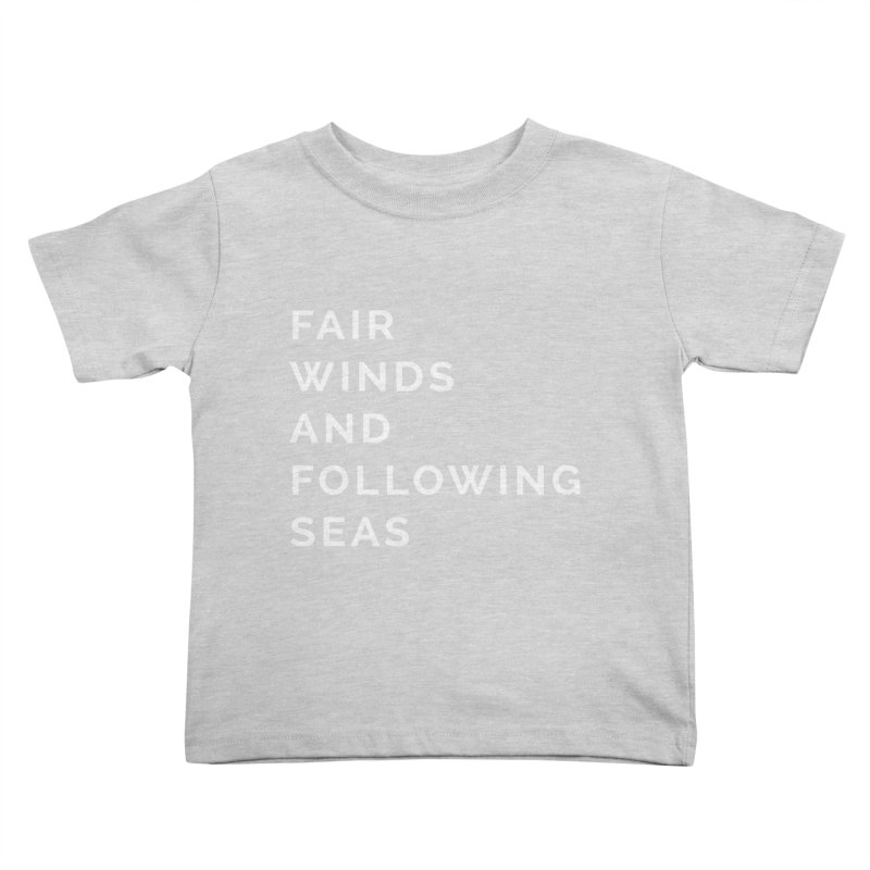 Fair Winds & Following Seas Kids Toddler T-Shirt by C R E W