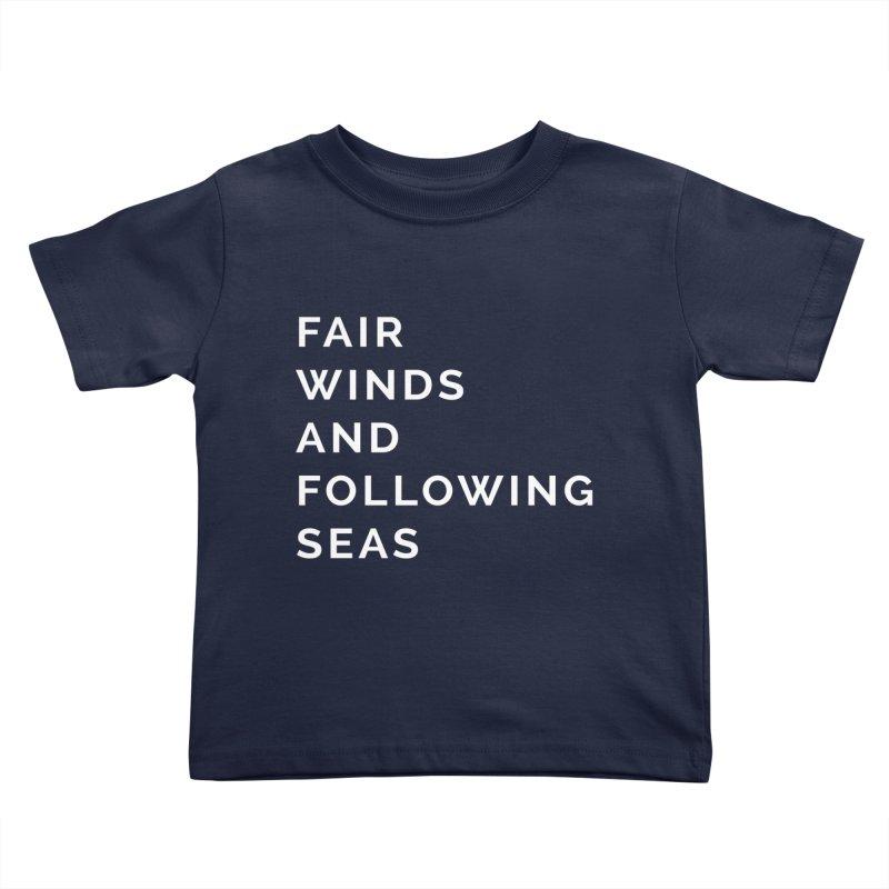 Fair Winds & Following Seas Kids Toddler T-Shirt by C R E W