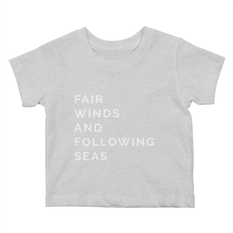 Fair Winds & Following Seas Kids Baby T-Shirt by C R E W