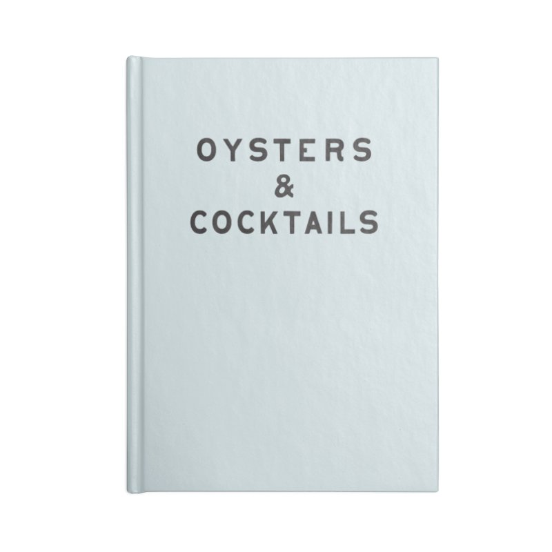Oysters & Cocktails Accessories Blank Journal Notebook by C R E W