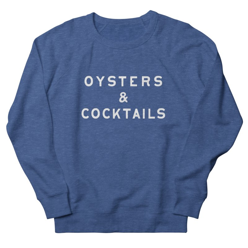 Oysters & Cocktails. in Men's French Terry Sweatshirt Heather Royal by C R E W