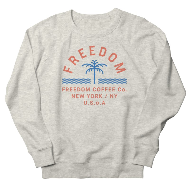Freedom Coffee Company Women's French Terry Sweatshirt by C R E W