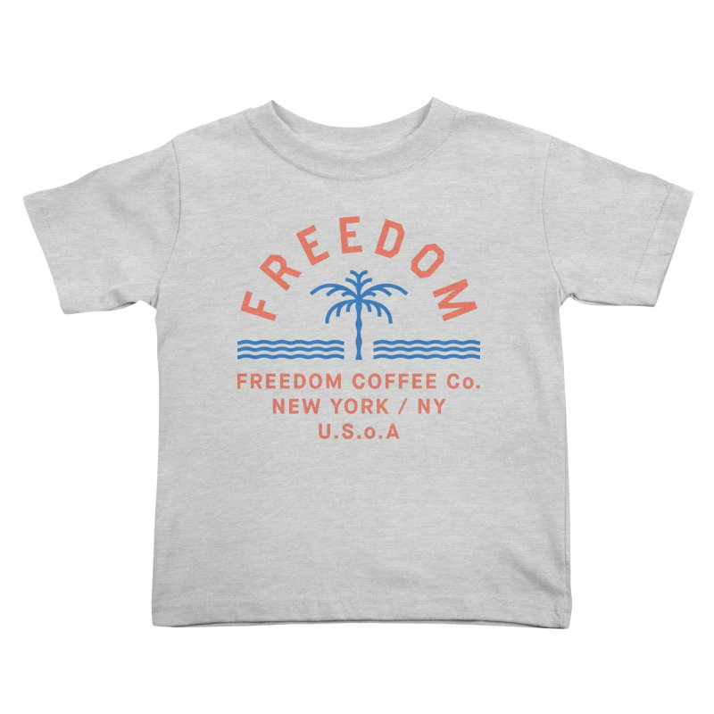 Freedom Coffee Company Kids Toddler T-Shirt by C R E W