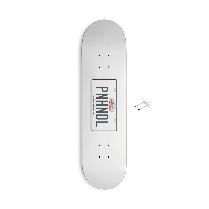 PNHNDL Accessories With Hanging Hardware Skateboard by True Crime Comedy Team Shop