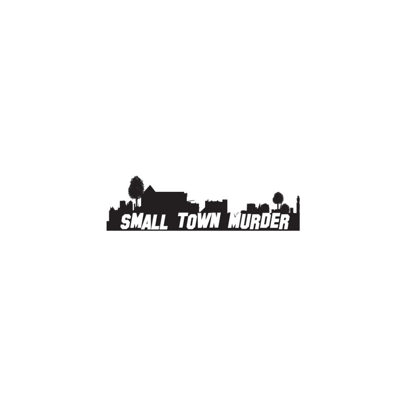 Small Town Murder Sign by True Crime Comedy Team Shop