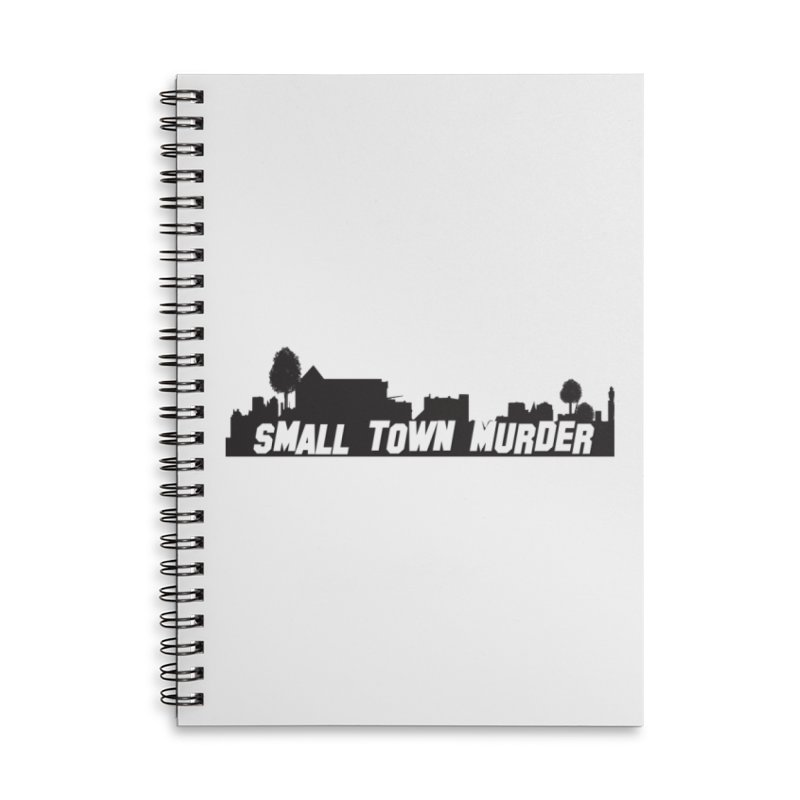 Small Town Murder Sign Accessories Lined Spiral Notebook by True Crime Comedy Team Shop
