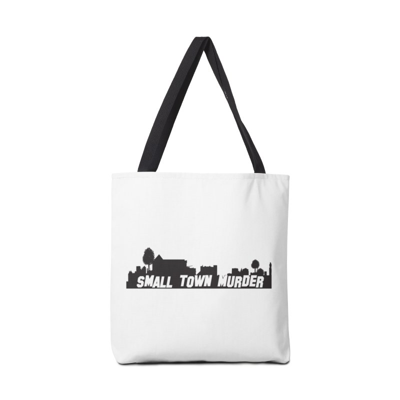 Small Town Murder Sign Accessories Tote Bag Bag by True Crime Comedy Team Shop