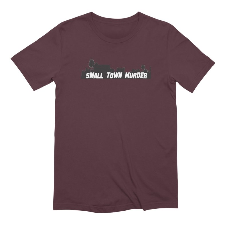 Small Town Murder Sign Men's Extra Soft T-Shirt by True Crime Comedy Team Shop