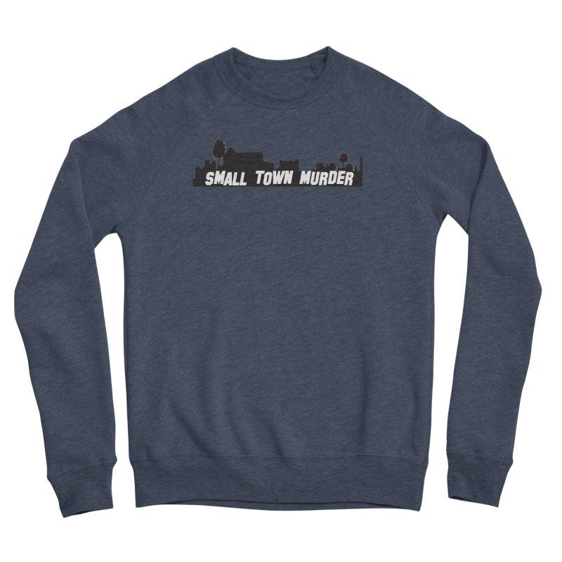 Small Town Murder Sign Men's Sponge Fleece Sweatshirt by True Crime Comedy Team Shop