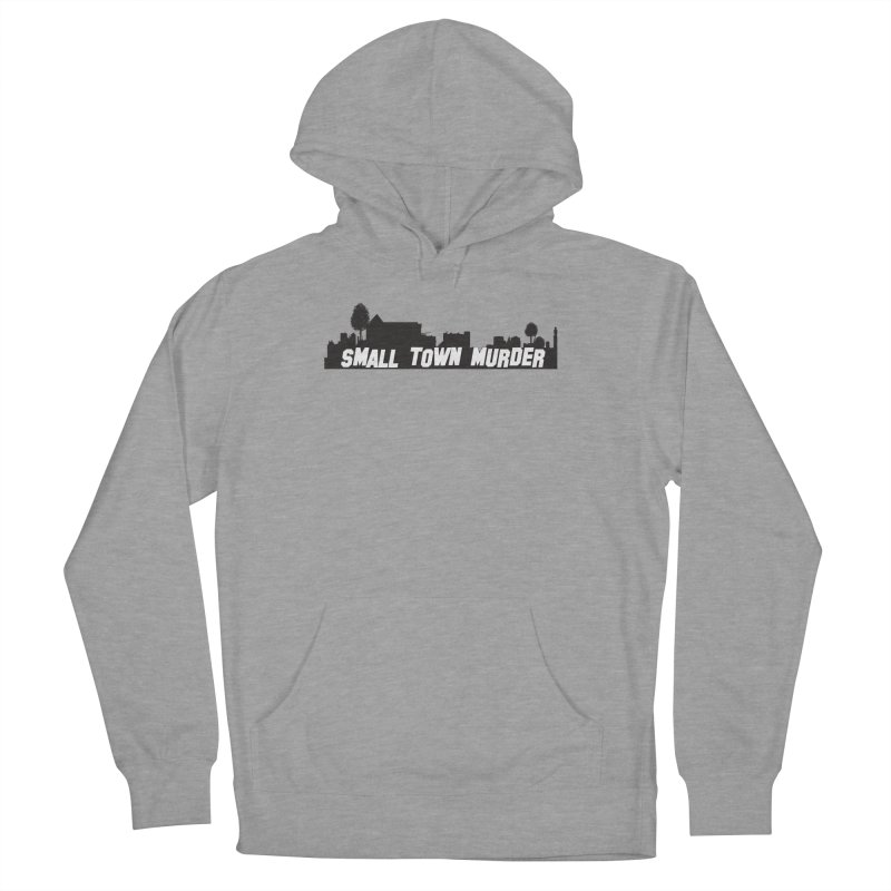Small Town Murder Sign Men's French Terry Pullover Hoody by True Crime Comedy Team Shop