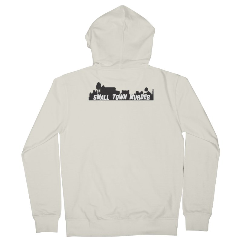 Small Town Murder Sign Men's French Terry Zip-Up Hoody by True Crime Comedy Team Shop
