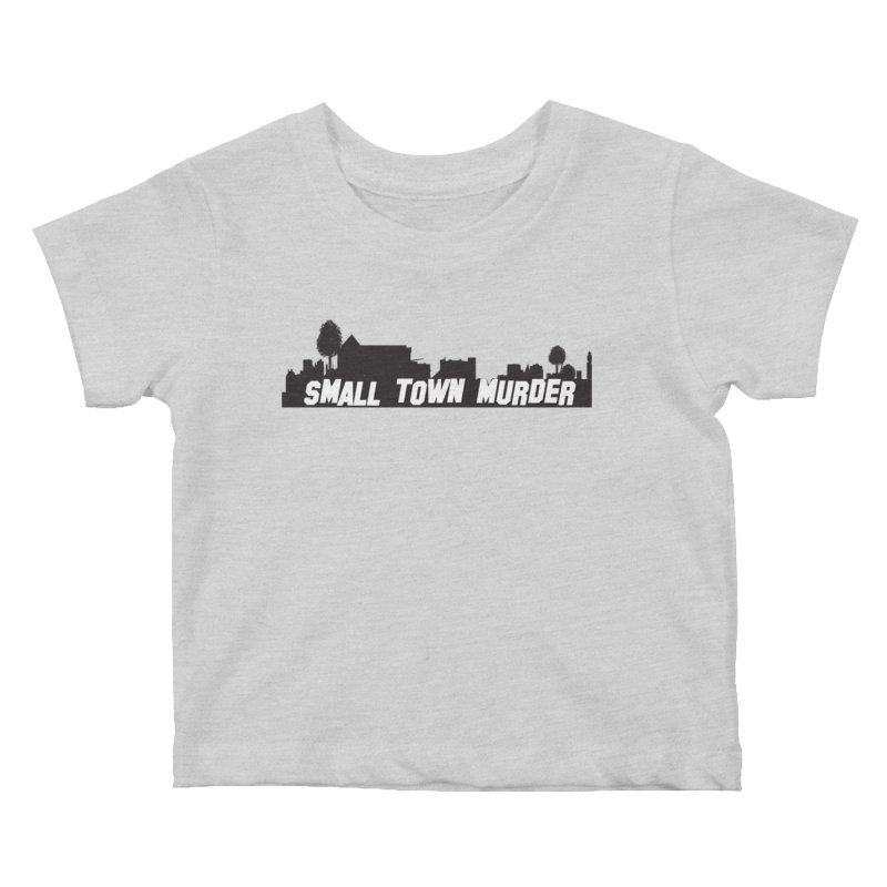 Small Town Murder Sign Kids Baby T-Shirt by True Crime Comedy Team Shop