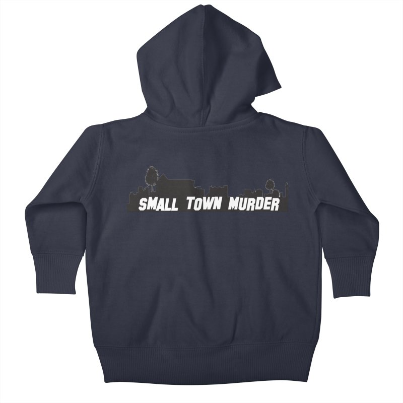 Small Town Murder Sign Kids Baby Zip-Up Hoody by True Crime Comedy Team Shop