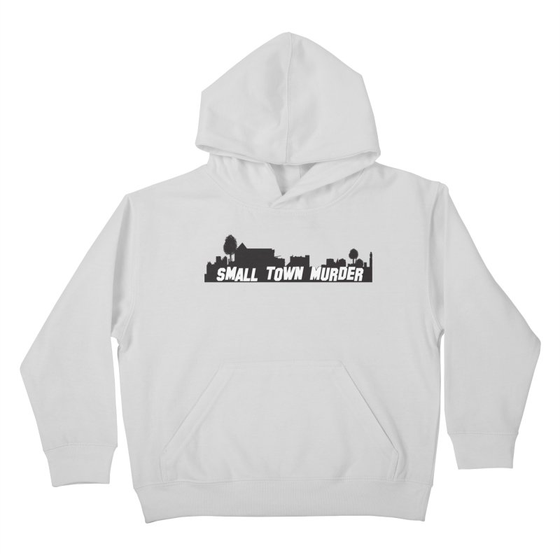 Small Town Murder Sign Kids Pullover Hoody by True Crime Comedy Team Shop