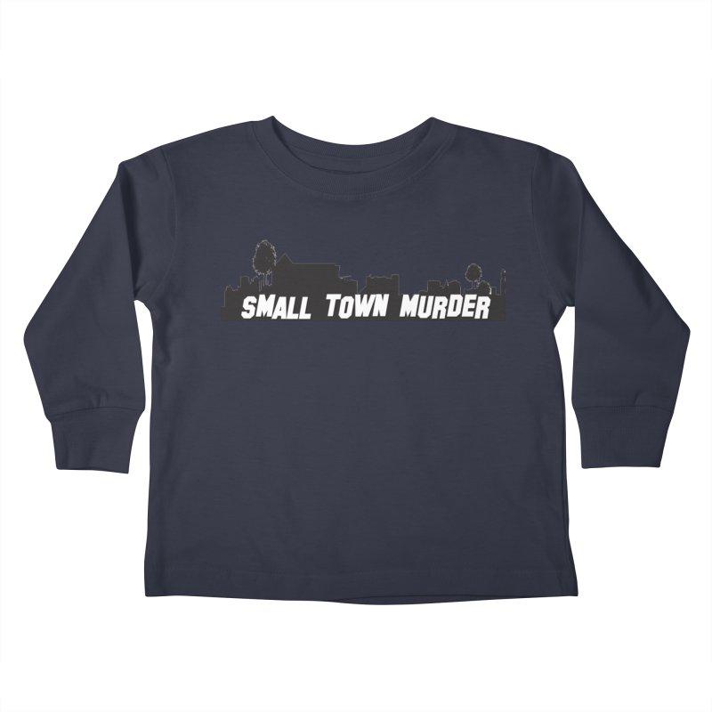 Small Town Murder Sign Kids Toddler Longsleeve T-Shirt by True Crime Comedy Team Shop