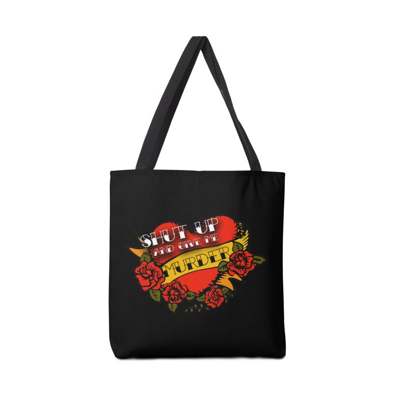 Shut Up and Give Me Murder - Tattoo Accessories Tote Bag Bag by True Crime Comedy Team Shop