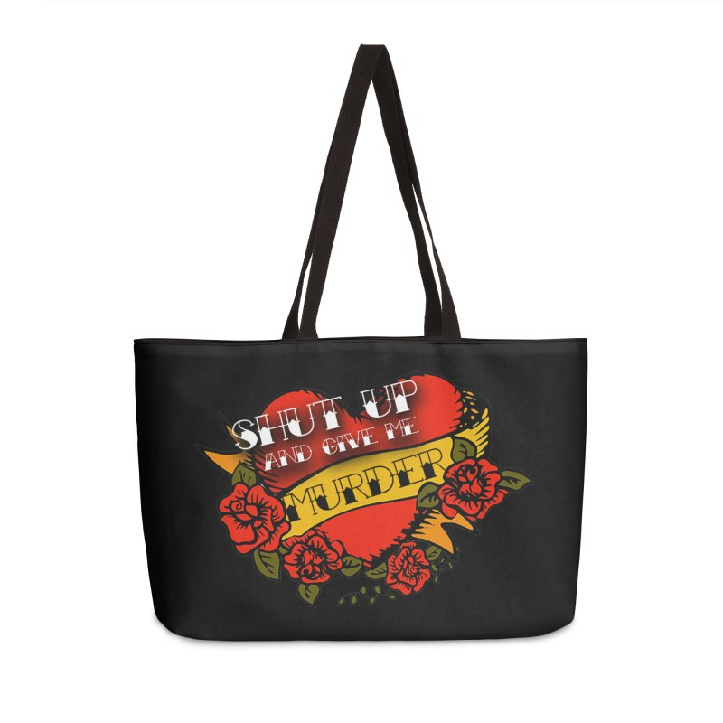 Shut Up and Give Me Murder - Tattoo Accessories Weekender Bag Bag by True Crime Comedy Team Shop