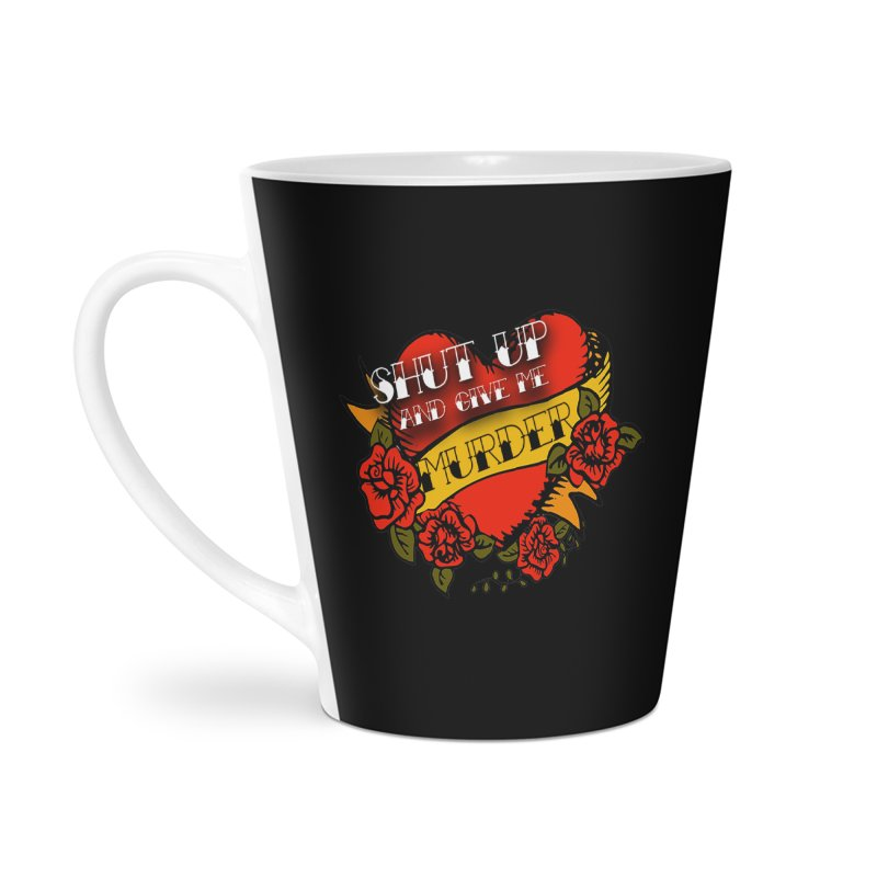Shut Up and Give Me Murder - Tattoo Accessories Latte Mug by True Crime Comedy Team Shop